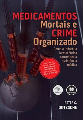 gotzsche_medicamentos_mortais_crime_organizado